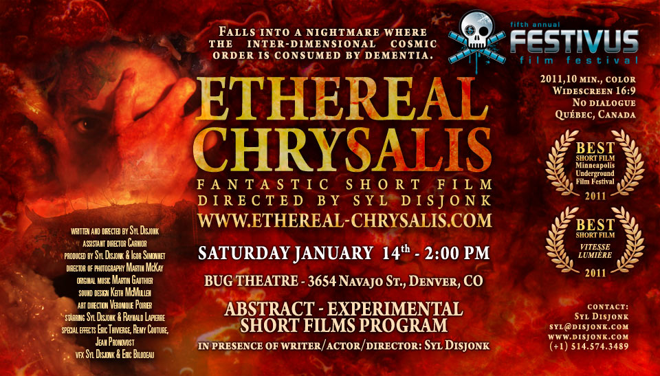 Ethereal Chrysalis at Festivus Film Festival  2012